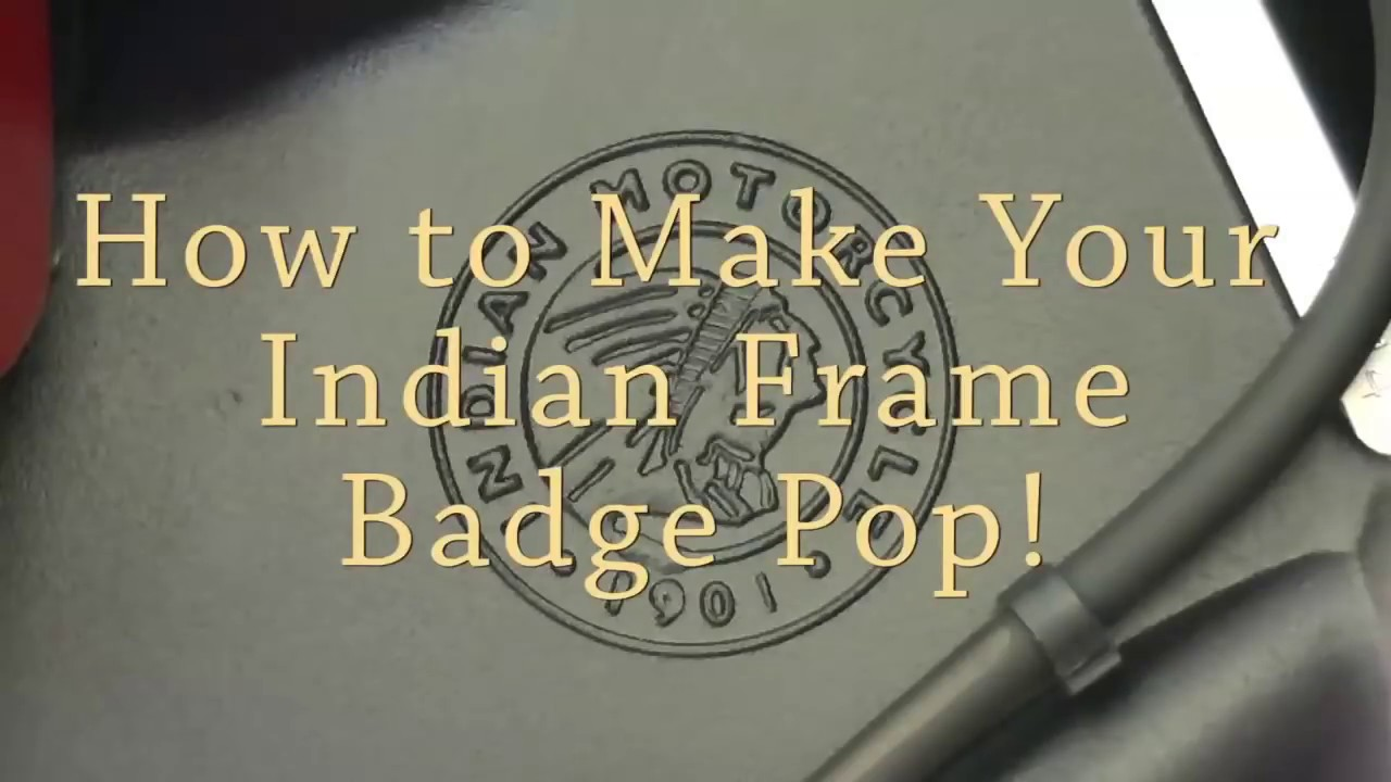How To Make Your Indian Motorcycle Frame Badge Pop Youtube