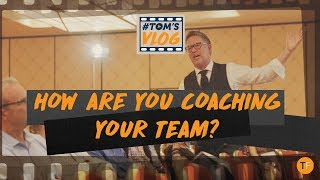 How Are You COACHING Your Team Members? | TOMSVLOG #038