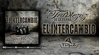 Traviezoz De La Zierra-EL Intercambio(Album El Barco)TDLZRecords