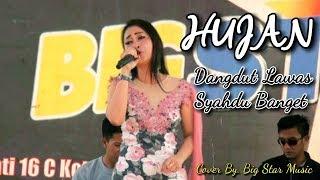 HUJAN - LAGU DANGDUT LAWAS Cover By  BIG STAR MUSIC METRO