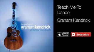 Graham Kendrick - Teach me to Dance (with lyrics)