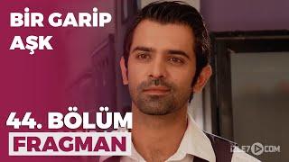 Bir garip aşk 44.bölüm türkçe dublaj izle