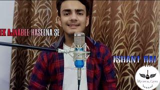 #Ek Ajnabee Haseena Se | #Kishore Kumar | #Unplugged Version | #Ishant Rai | #Musical Guys |