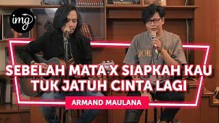 SEBELAH MATA x SIAPKAH KAU TUK JATUH CINTA LAGI - ARMAND MAULANA (LIVE)