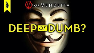 V FOR VENDETTA (Movie): Is It Deep or Dumb?
