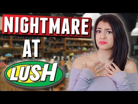 My NIGHTMARE at Lush: STORYTIME!