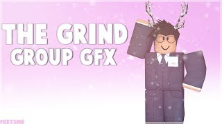 The Grind Group GFX | ROBLOX GFX