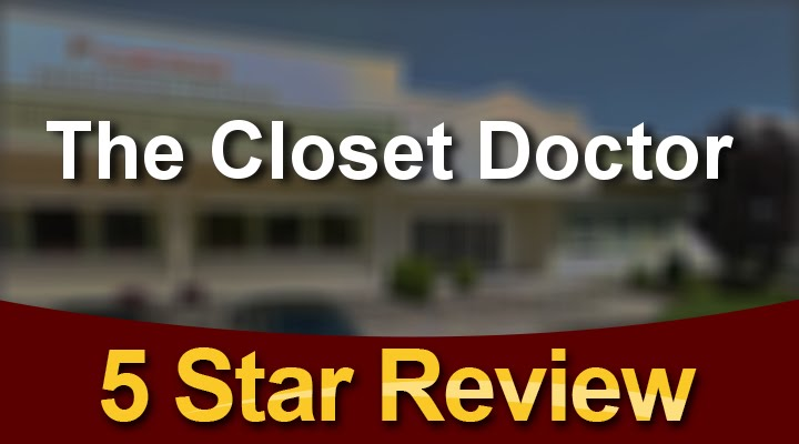 The Closet Doctor Lincoln Remarkable Five Star Review By Paul C.