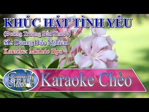 [Karaoke Chèo Minhdc Hpu] Khúc Hát Tình Yêu - SL Dương Đức Nghiêm - Song ca Đường Trường Bắn Thước