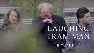 Laughing Tram Man