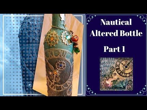 Pt. 1 DIY Nautical/steampunk Altered Bottle