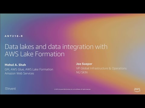 AWS re:Invent 2019: [REPEAT 1] Data lakes and data integration with AWS Lake Formation (ANT218-R1)