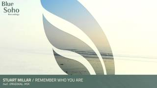 Stuart Millar - Remember Who You Are (Original Mix) [OUT NOW]