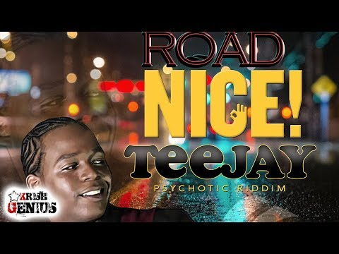 TeeJay - Road Nice [Psychotic Riddim] October 2017