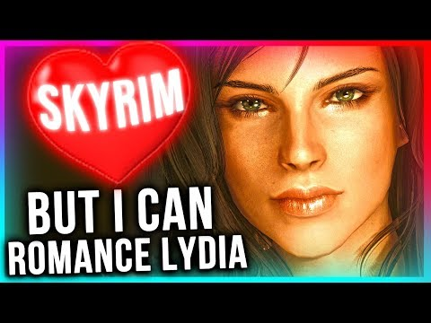 Skyrim BUT I attempt to Romance Lydia with Mods!