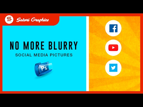 HOW TO FIX BLURRY IMAGES IN PHOTOSHOP FOR SOCIAL MEDIA