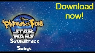 Phineas and Ferb Star Wars Soundtrack Songs(Download)