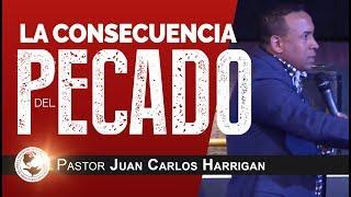 Video La consecuencia del pecado - Pastor Juan Carlos Harrigan download MP3, 3GP, MP4, WEBM, AVI, FLV Oktober 2018