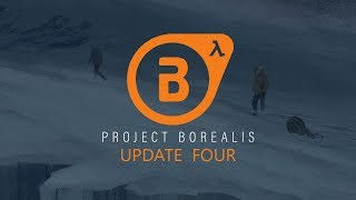 Project Borealis Update 4