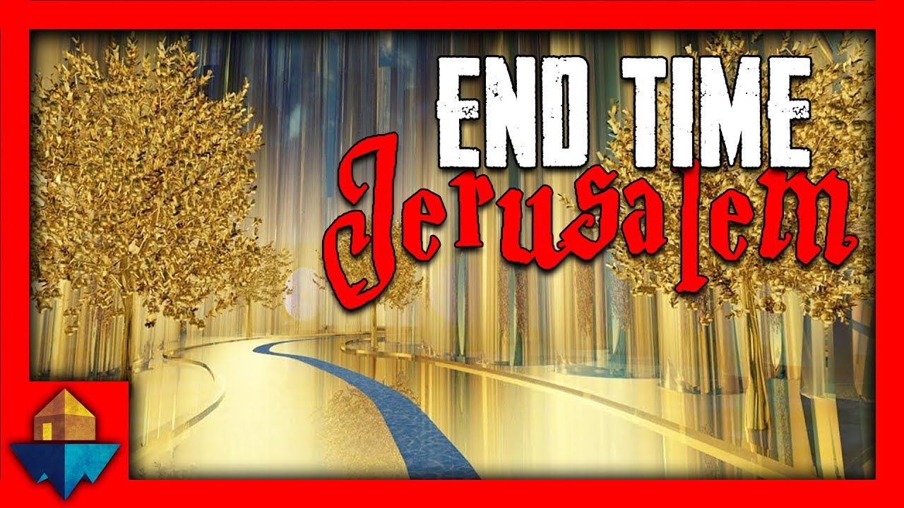 End Time JERUSALEM | SFP - Bible Study