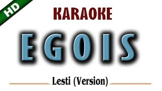 Download lagu EGOIS Karaoke LESTI Version (Cipt. Hendro Saki)