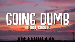 Download Alesso, CORSAK - Going Dumb (Lyrics)
