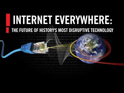 Internet Everywhere: The Future of History's Most Disruptive Technology