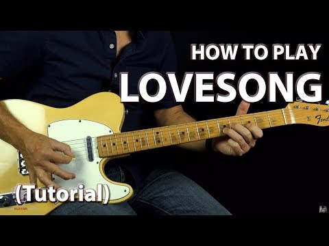 How to Play Lovesong - Guitar Lesson