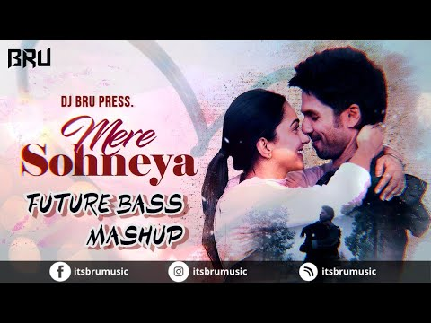 dj-bru-|-mere-sohneya-|-kabir-singh-|-future-bass-|-waste-your-time-|-sachet-|-parampara