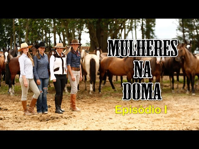 MULHERES na DOMA - Episódio I
