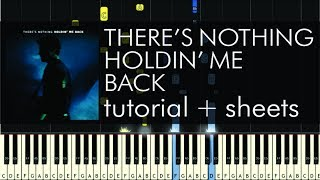Shawn Mendes - There's Nothing Holdin' Me Back - Piano Tutorial + Sheets