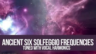 ॐ FULL Six Solfeggio Frequencies tuned with Vocal Harmonics ॐ