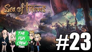 The FGN Crew Plays: Sea of Thieves #23 - Stronghold Attack