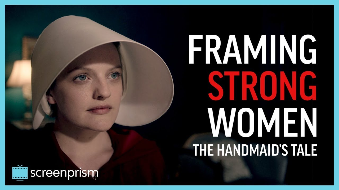 the handmaid s tale framing strong women video essay  the handmaid s tale framing strong women video essay