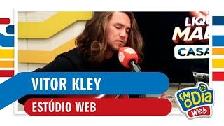 FM O Dia - Vitor Kley (Estúdio Web)