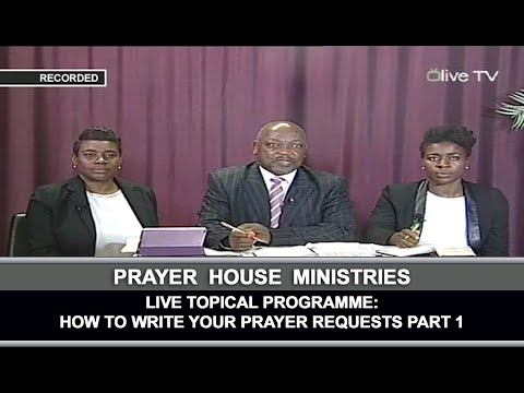 Live Topical Programme: How To Write Your Prayer Requests Part 1