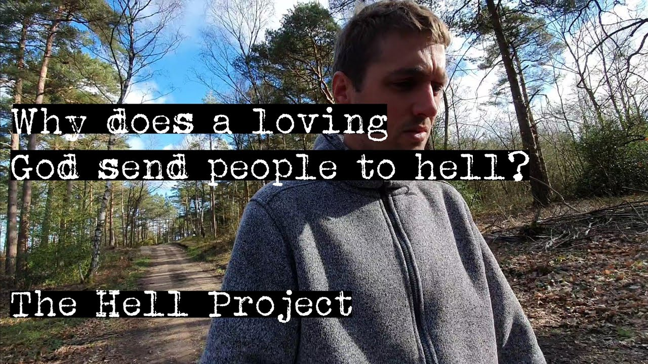 Why does a loving God send people to hell?