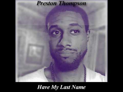 Preston Thompson :  Have My Last Name