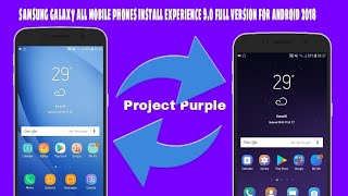 samsung galaxy all mobile phones install experience 9.0 full version for android 2018