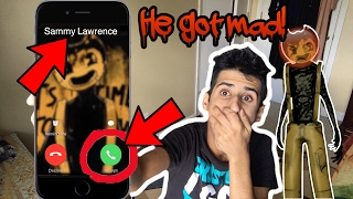 CALLING SAMMY LAWRENCE *OMG HE ACTUALLY ANSWERED* - HE GOT MAD (Bendy and The Ink Machine) BATIM