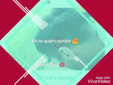 Te amo marco Ruiz