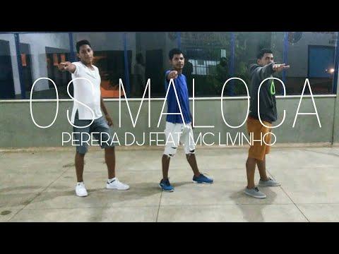 'OS MALOCA' - PERERA DJ Feat. MC LIVINHO - Coreografia | Hyghoor Gonçalves