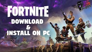 How To Download And Install Fortnite Battle Royale Game