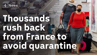 Thousands of holidaymakers rush back to UK before France quarantine rule change