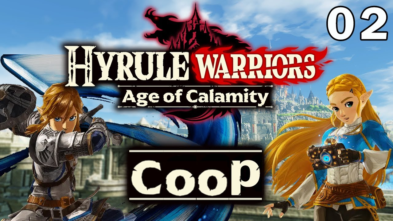 Hyrule Warriors Age Of Calamity Co Op Part 2 2 Player Time Youtube