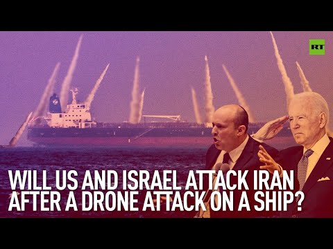 Will U.S. and Israel attack Iran after a drone attack on a ship?