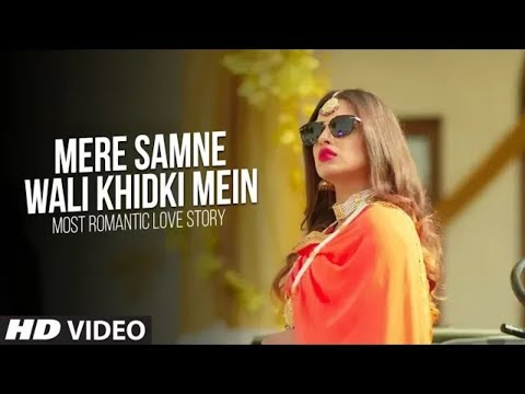 mere-samne-wali-khidki-mein-(video-song)-|-most-romantic-love-story-|-dj-dalal-london-|new-song-2018