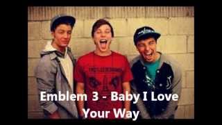 Emblem 3 - Baby I Love Your Way (Audio)