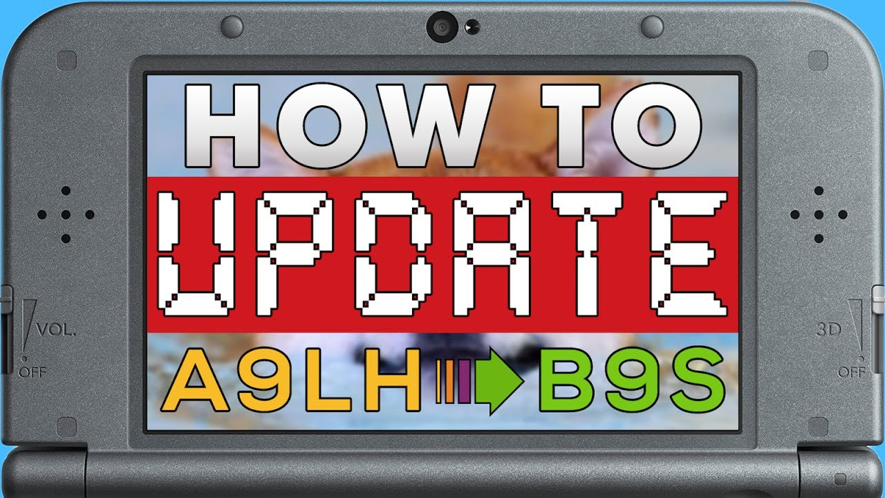 COMPLETE GUIDE to UPGRADING to boot9strap CFW from A9LH on Nintendo 3DS -  11 4 and below! (B9S)