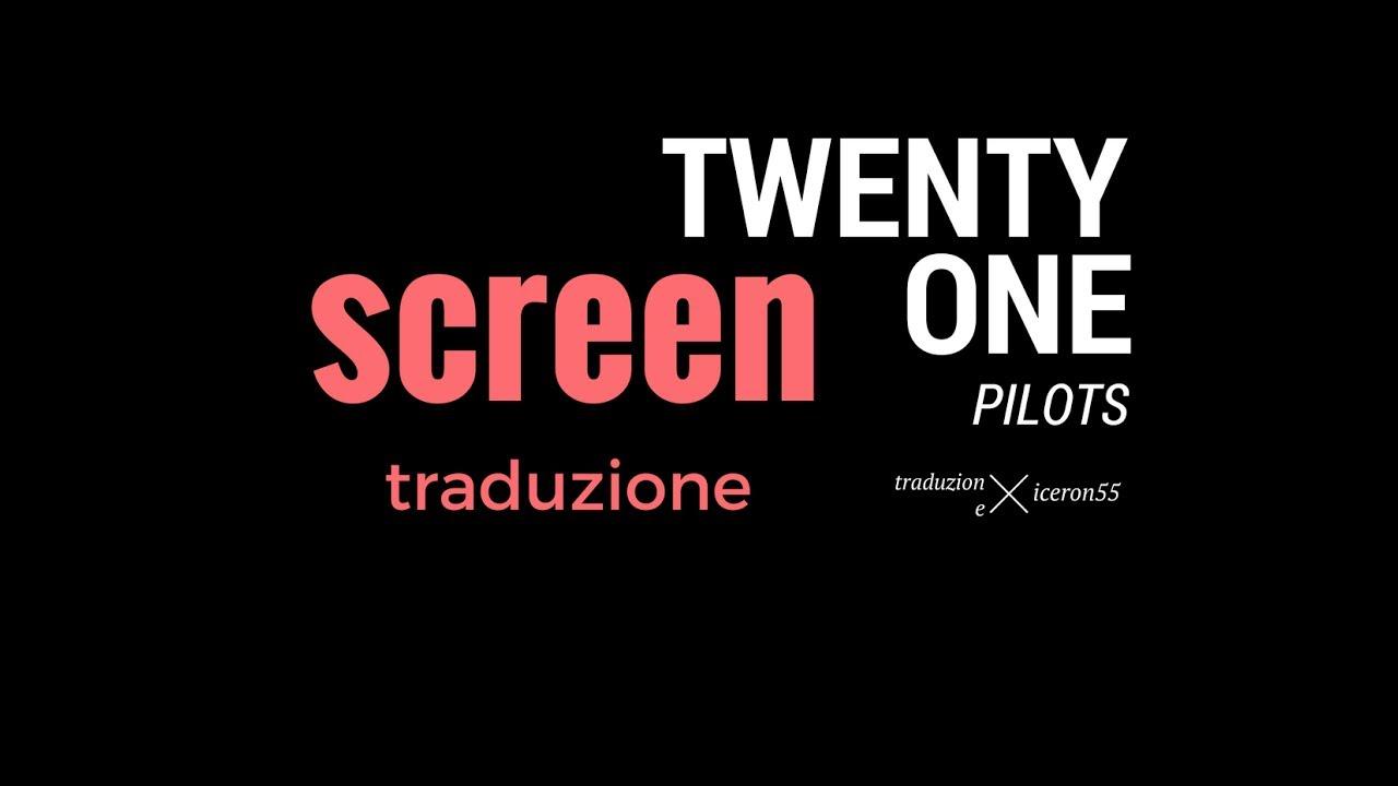Twenty One Pilots Screen Traduzione Hq